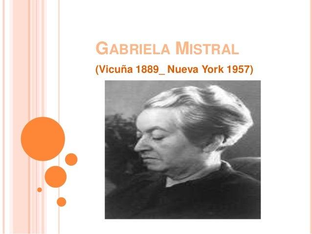 GABRIELA MISTRAL(Vicuña 1889_ Nueva York 1957)