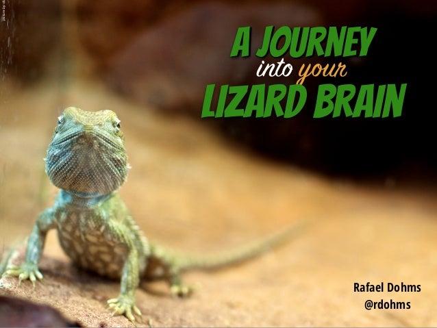 A journey Rafael Dohms  @rdohms into your Lizard Brain pictureby:d