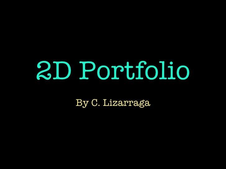 2D Portfolio By C. Lizarraga