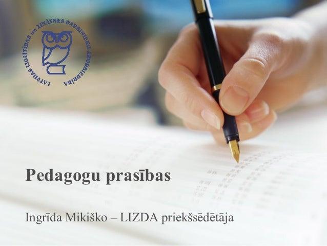Pedagogu prasības Ingrīda Mikiško – LIZDA priekšsēdētāja