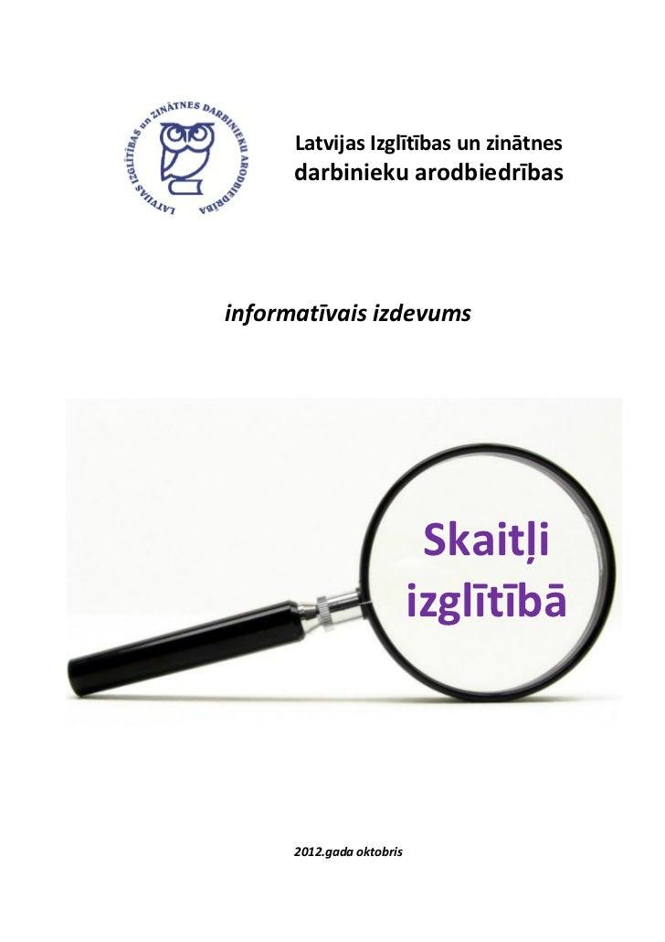 Latvijas Izglītības un zinātnes      darbinieku arodbiedrībasinformatīvais izdevums                            Skaitļi    ...