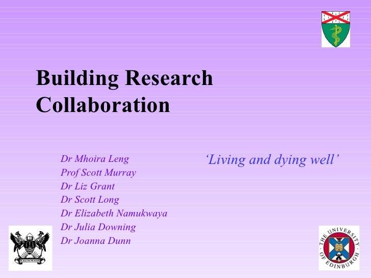 Dr Mhoira Leng  Prof Scott Murray Dr Liz Grant Dr Scott Long Dr Elizabeth Namukwaya Dr Julia Downing  Dr Joanna Dunn  Buil...