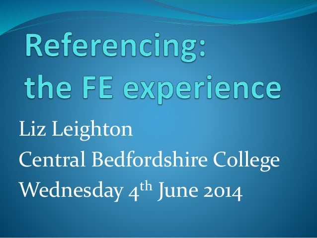 Liz Leighton Central Bedfordshire College Wednesday 4th June 2014