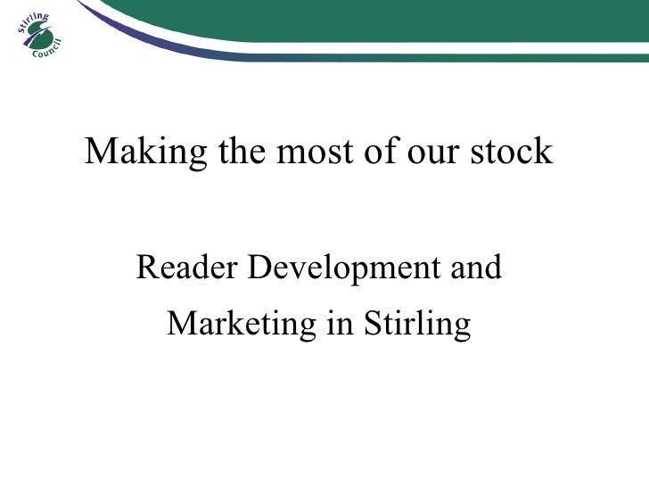 Making the most of our stock Reader Development and Marketing in Stirling
