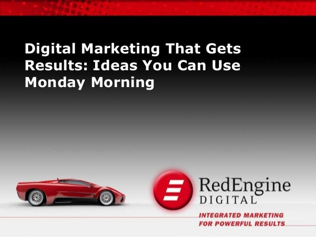 Digital Marketing That Gets Results: Ideas You Can Use Monday Morning