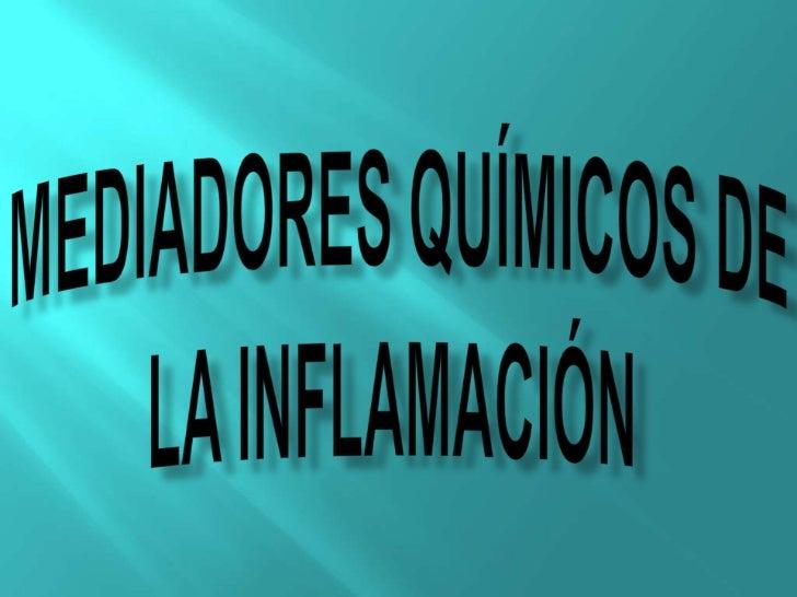 Mediadores químicos de la inflamación<br />