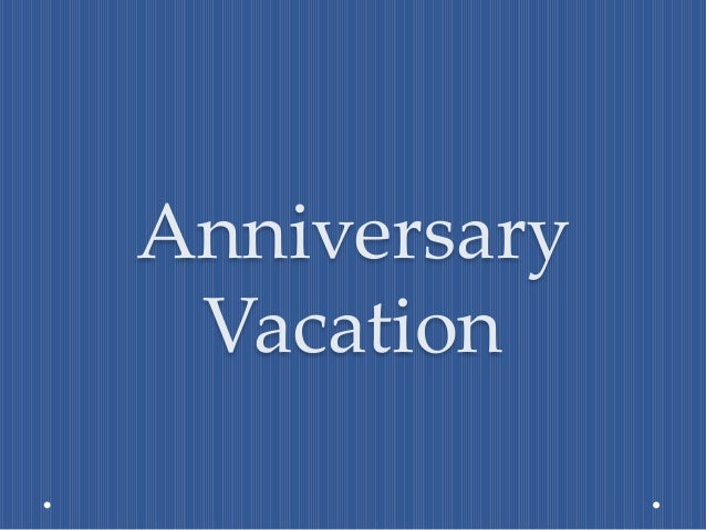Anniversary Vacation