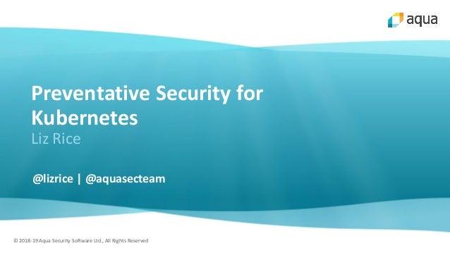 DevSecCon Singapore 2019: Preventative Security for Kubernetes