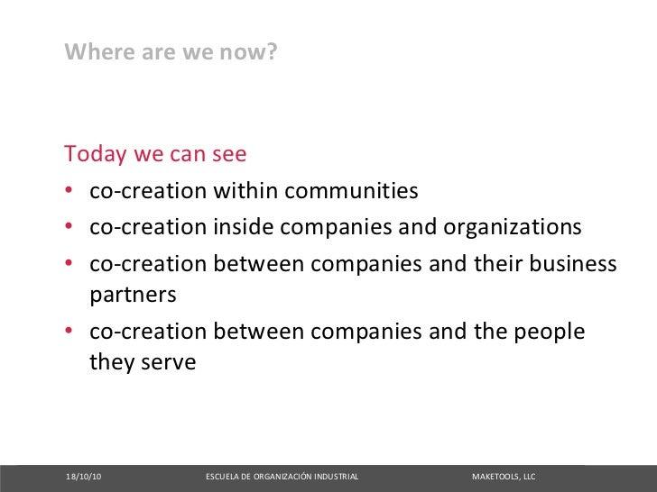 Wherearewenow?   Todaywecansee • co‐creationwithincommunities • co‐creationinsidecompaniesandorganizations • c...