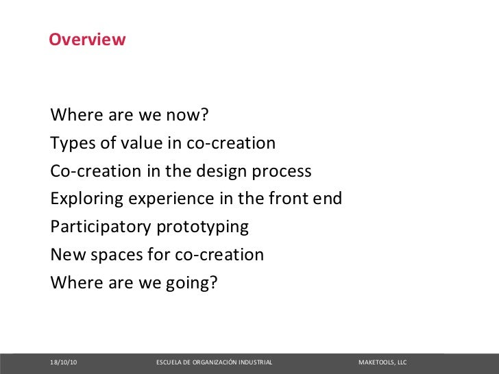 Overview   Wherearewenow? Typesofvalueinco‐creation Co‐creationinthedesignprocess Exploringexperienceinthef...