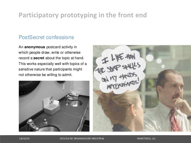 Participatoryprototypinginthefrontend  PostSecret confessions An anonymous postcard activity in which people draw, wr...