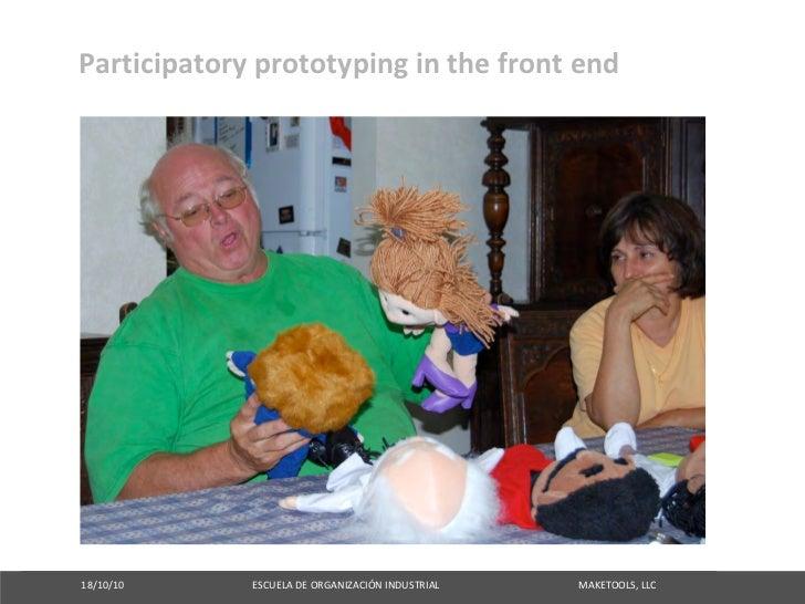 Participatoryprototypinginthefrontend     18/10/10ESCUELADEORGAN...