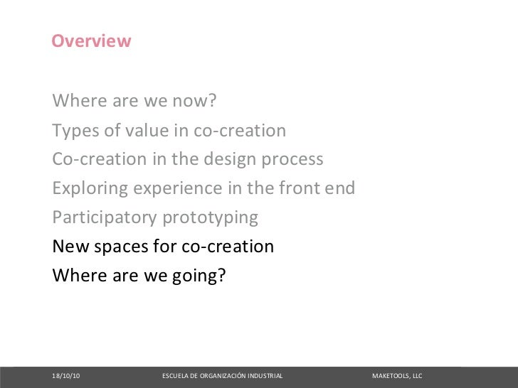 Overview  Wherearewenow? Typesofvalueinco‐creation Co‐creationinthedesignprocess Exploringexperienceinthefr...
