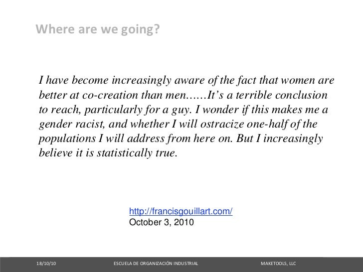 Wherearewegoing?    I have become increasingly aware of the fact that women are  better at co-creation than men……It's a...