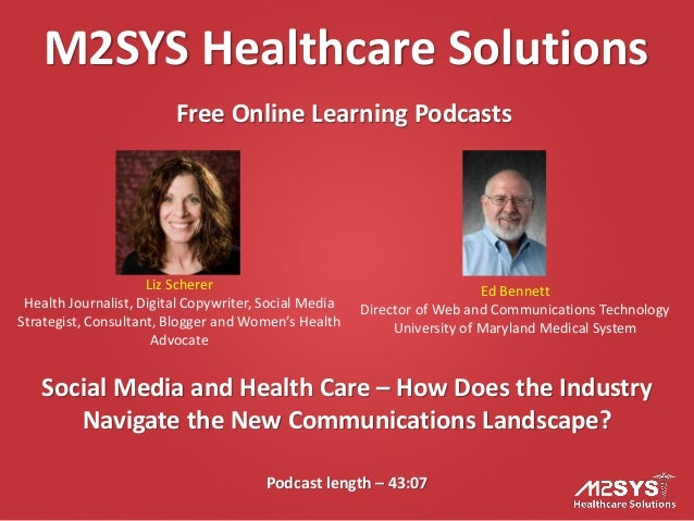 M2SYS Healthcare SolutionsFree Online Learning PodcastsPodcast length – 43:07Social Media and Health Care – How Does the I...