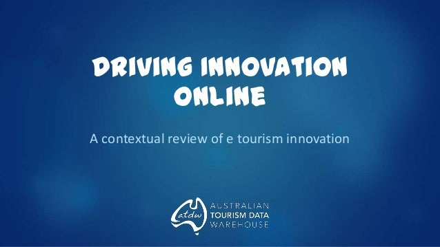 driving innovation online tourism and events excellence july 2013. Black Bedroom Furniture Sets. Home Design Ideas