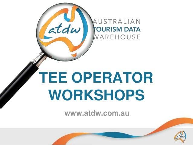 TEE OPERATOR WORKSHOPS www.atdw.com.au