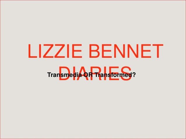 LIZZIE BENNETDIARIESTransmedia OR Transformed?