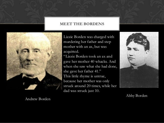the mysteries surrounding the lizzie borden case Lizzie borden took an axe and gave her mother 19 whacks and when she saw  what she  the basics of our case, on august 4th, 1892 in fall river,  massachusetts, a woman is  sarah dowdy: just a mysterious man who is  briefly in town.