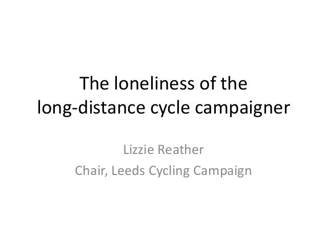 The loneliness of the long-distance cycle campaigner Lizzie Reather Chair, Leeds Cycling Campaign