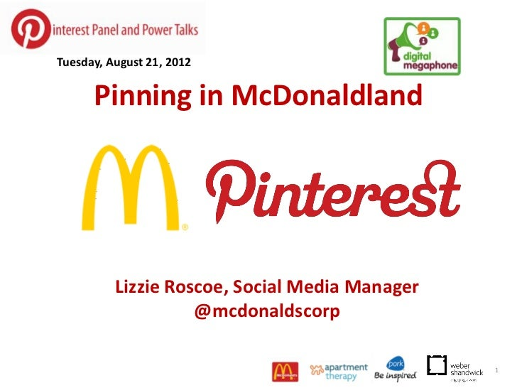 Tuesday, August 21, 2012      Pinning in McDonaldland          Lizzie Roscoe, Social Media Manager                    @mcd...