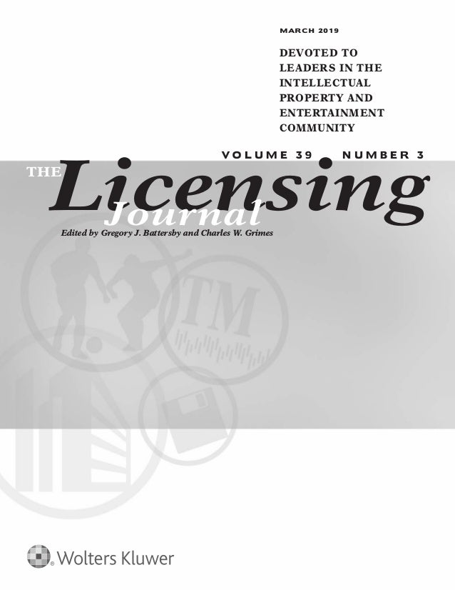 Licensing V O L U M E 3 9 N U M B E R 3 Edited by Gregory J. Battersby and Charles W. Grimes THE Journal MARCH 2019 DEVOTE...