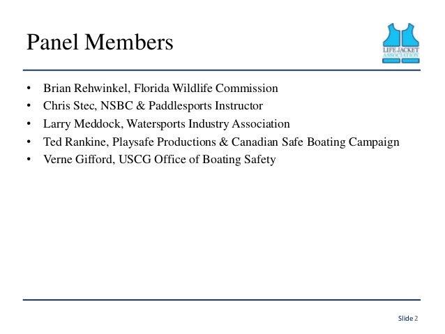Panel Members • Brian Rehwinkel, Florida Wildlife Commission • Chris Stec, NSBC & Paddlesports Instructor • Larry Meddock,...