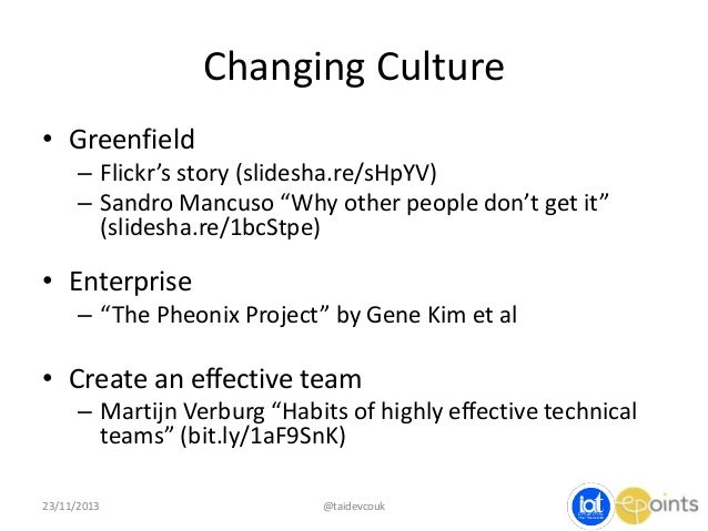 """Changing Culture • Greenfield – Flickr's story (slidesha.re/sHpYV) – Sandro Mancuso """"Why other people don't get it"""" (slide..."""