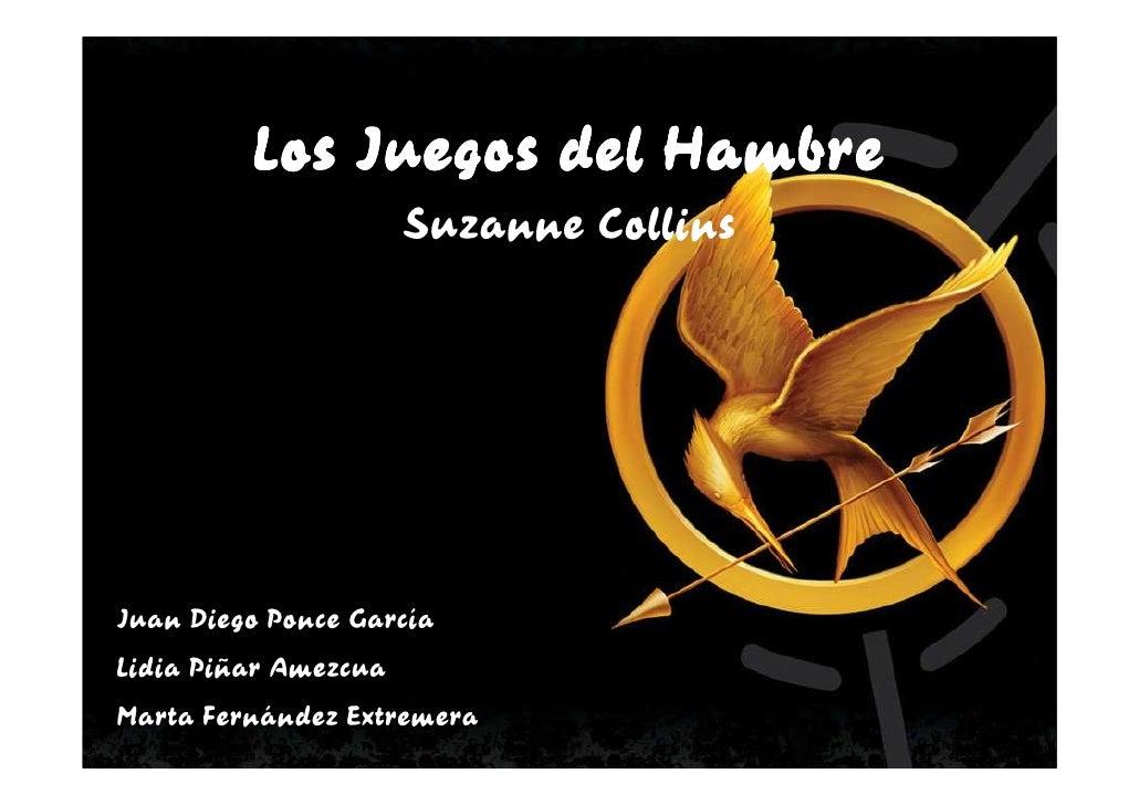 Los Juegos del Hambre                      Suzanne CollinsJuan Diego Ponce GarcíaLidia Piñar AmezcuaMarta Fernández Extrem...