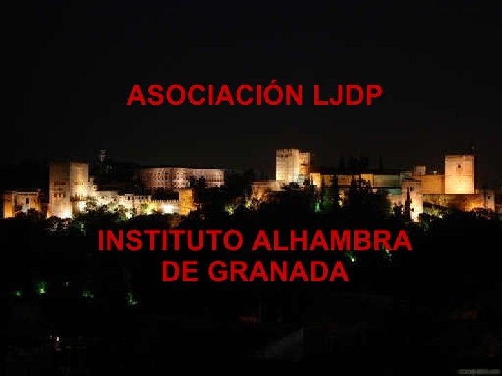 ASOCIACIÓN LJDP INSTITUTO ALHAMBRA DE GRANADA