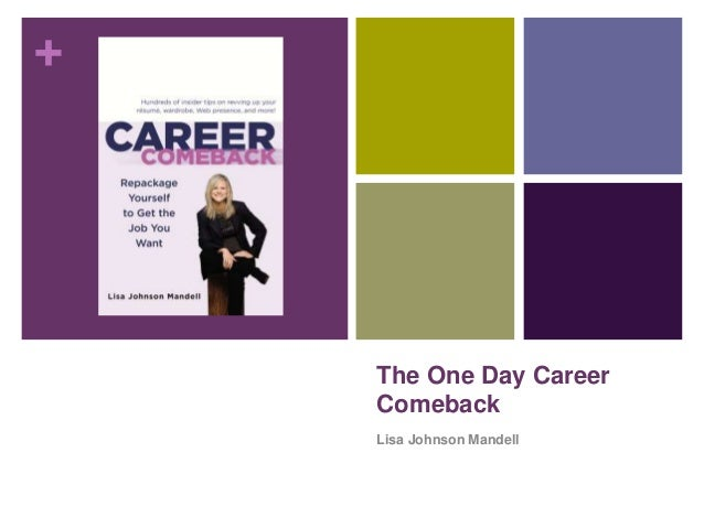 + The One Day Career Comeback Lisa Johnson Mandell
