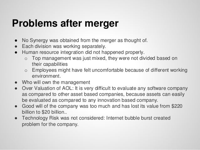 Problems after merger ● No Synergy was obtained from the merger as thought of. ● Each division was working separately. ● H...