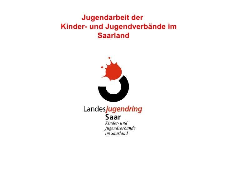 Jugendarbeit der    Kinder- und Jugendverbände im Saarland