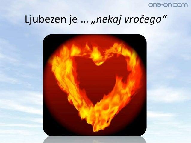 """Ljubezen je … """"nekaj vročega"""""""