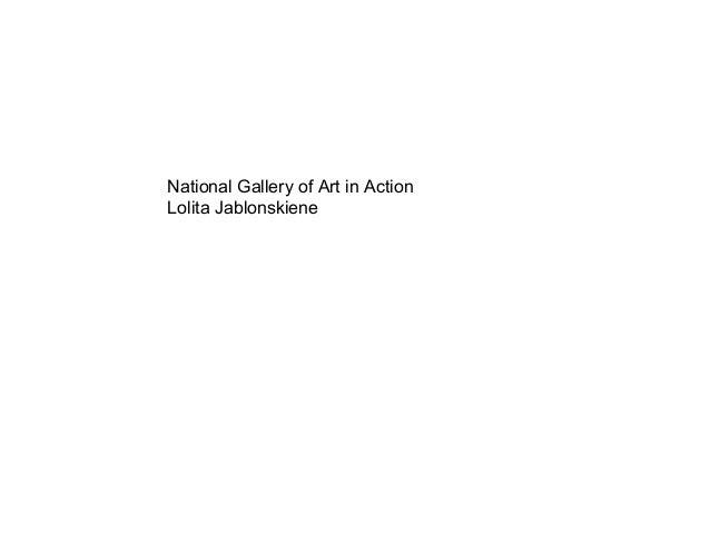 National Gallery of Art in ActionLolita Jablonskiene