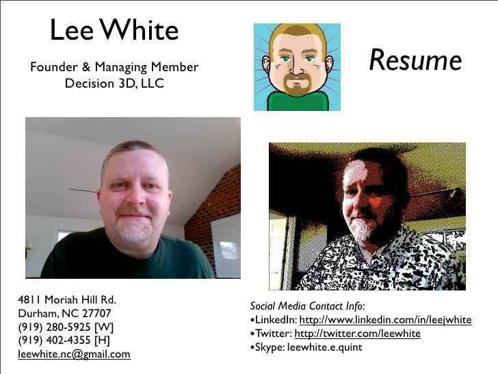 Lee White                                                        Resume   Founder & Managing Member        Decision 3D, LL...