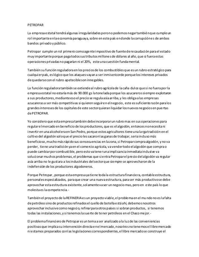 PETROPAR  La empresa estatal tendrá algunas irregularidades pero no podemos negar también que cumple un  rol importante en...