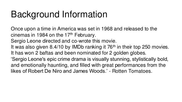 an analysis of the movie once upon a time in america directed sergio leone Critics consensus: sergio leone's epic crime drama is visually stunning,  stylistically  spanning four decades, the film tells the story of david noodles  aaronson (robert  while sergio leone's once upon a time in america is not  quite the  leone's supreme masterpiece is a magnificent epic - superbly  directed, full of.