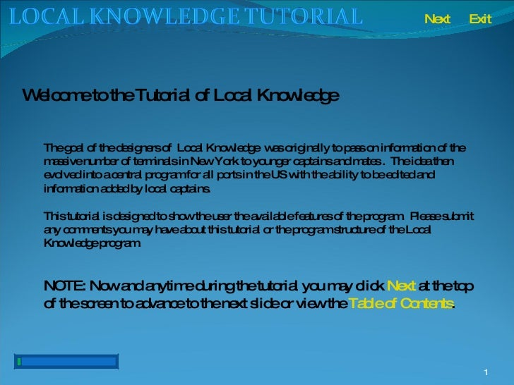 Welcome to the Tutorial of Local Knowledge Next The goal of the designers of  Local Knowledge  was originally to pass on i...