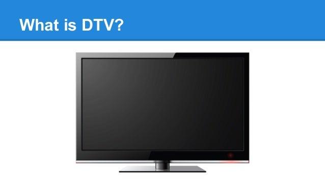 DTV - Digital TV introduction Slide 2