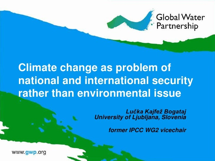 Climate change as problem of national and international security rather than environmental issue<br />Lučka Kajfež Bogataj...