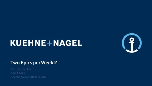 Two Epics per Week!? Boris Karl Schlein AgileCoach HAMGI-AC Customer Facing