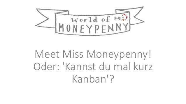 Meet Miss Moneypenny! Oder: 'Kannst du mal kurz Kanban'?