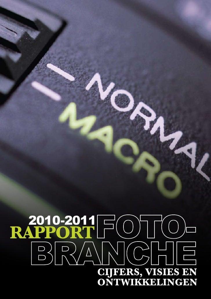 2010-2011RAPPORT             CijfeRs, visies en             OnTwikkelingen                     RAPPORT FOTOBRANCHE 2010-20...