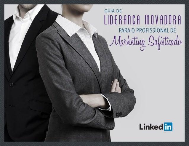 UMA MENSAGEM PARA O Profissional de Marketing Sofisticado  A liderança inovadora é uma parte  essencial de qualquer estrat...