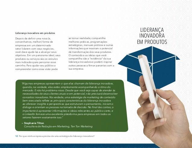 Liderança inovadora organizacional  Sua liderança inovadora deve refletir a  visão, as inovações e o diferencial da  sua e...