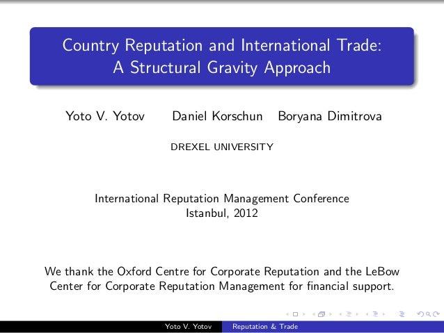Country Reputation and International Trade:         A Structural Gravity Approach   Yoto V. Yotov       Daniel Korschun   ...