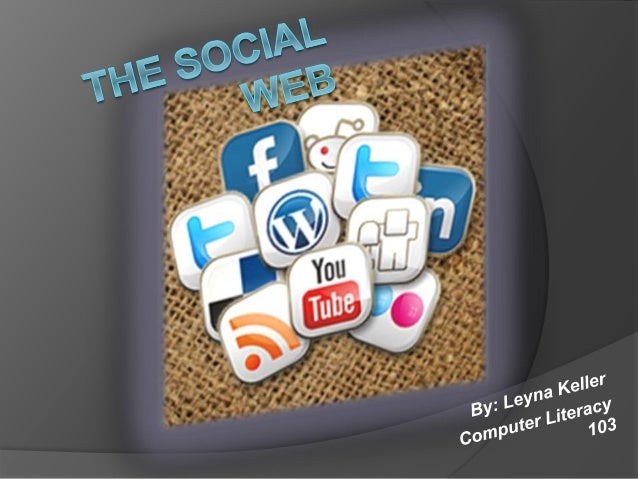 Table of Contents • What is the Social Web • Different Forms of Social Web • The Growth of Social Networking • Social Netw...