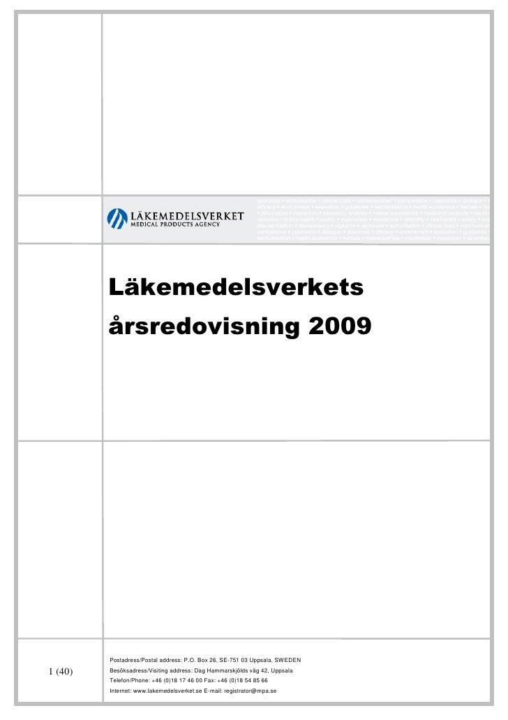 Läkemedelsverkets          årsredovisning 2009              Postadress/Postal address: P.O. Box 26, SE-751 03 Uppsala, SWE...