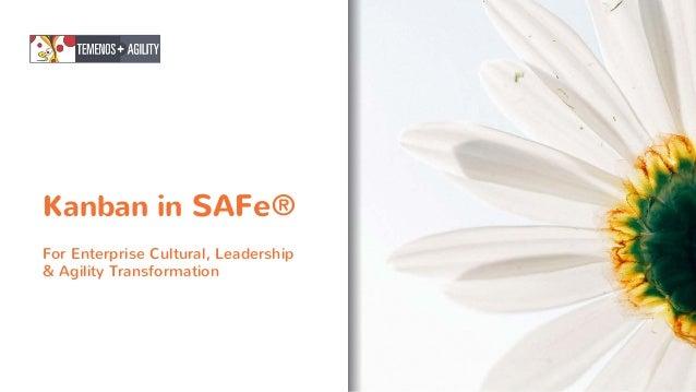 Kanban in SAFe® For Enterprise Cultural, Leadership & Agility Transformation